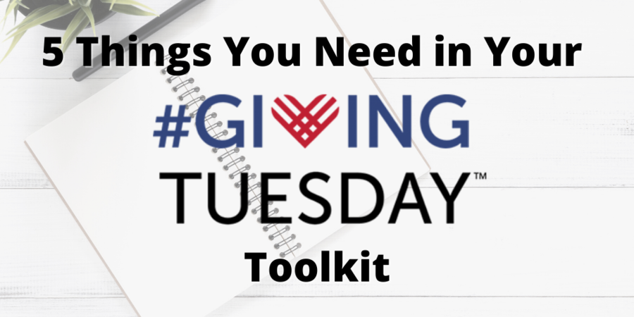 5 Things You Need in Your Giving Tuesday Toolkit