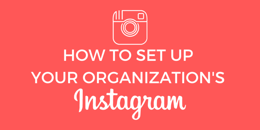 Instagram for Nonprofits: Getting Started