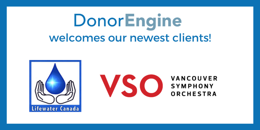 Donor Engine Welcomes Our Newest Clients: Life Water and the Vancouver Symphony Orchestra