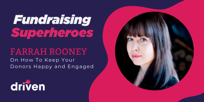 Farrah Rooney On How To Keep Your Donors Happy and Engaged
