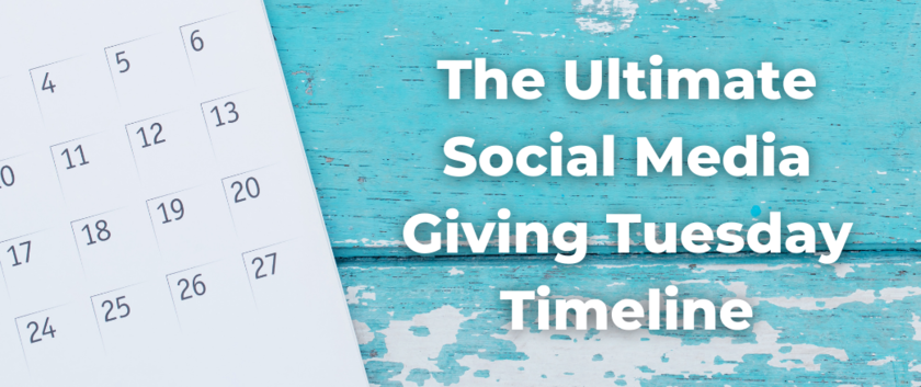 The Ultimate Giving Tuesday Timeline for Social Media