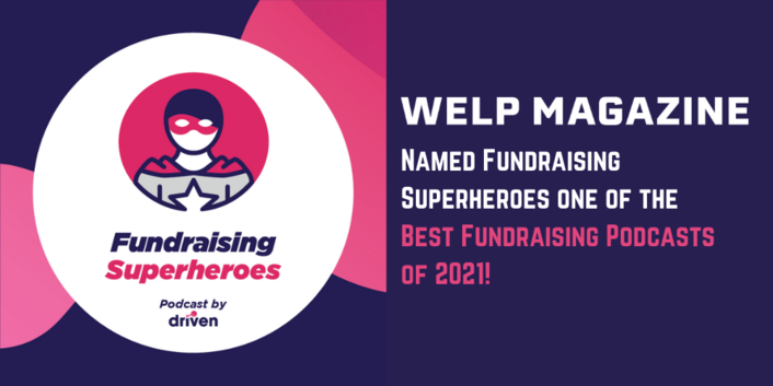 Welp Magazine Names Fundraising Superheroes One of the Best Fundraising Podcast of 2021
